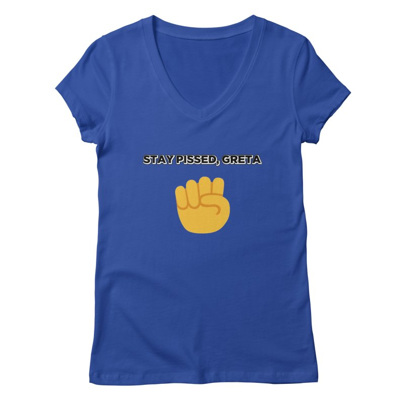Stay Pissed, Greta Women's Regular V-Neck by Resistance Merch
