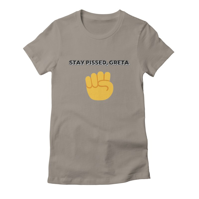 Stay Pissed, Greta Women's Fitted T-Shirt by Resistance Merch