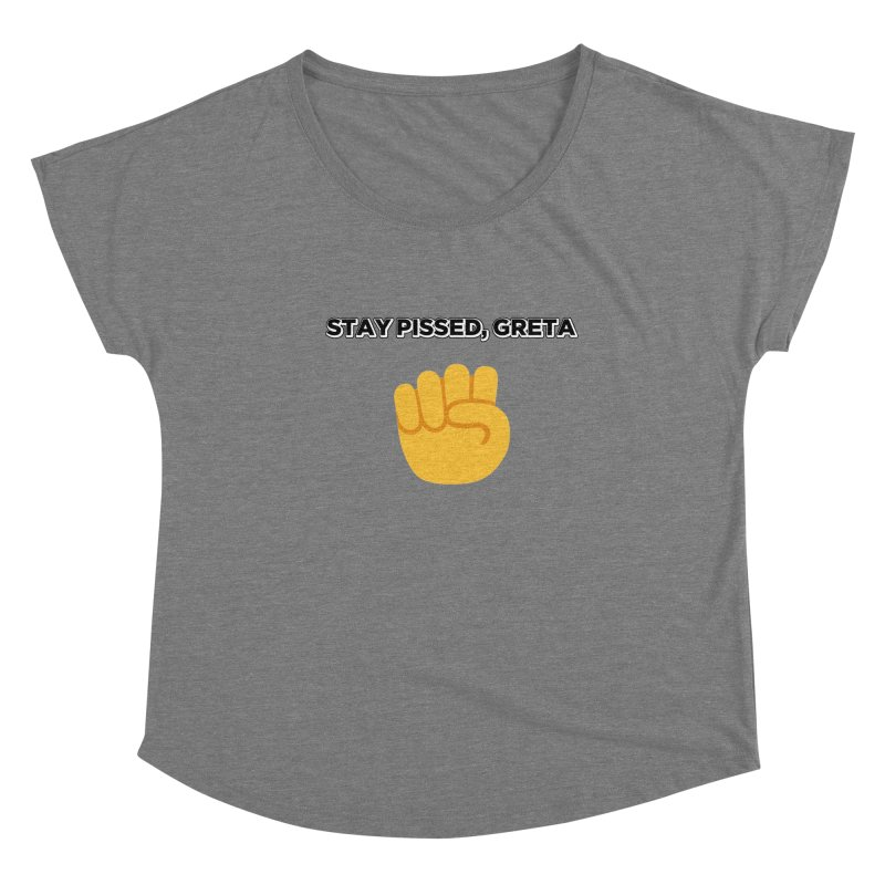 Stay Pissed, Greta Women's Scoop Neck by Resistance Merch