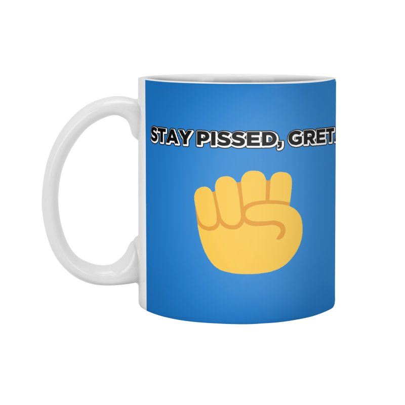 Stay Pissed, Greta Accessories Standard Mug by Resistance Merch