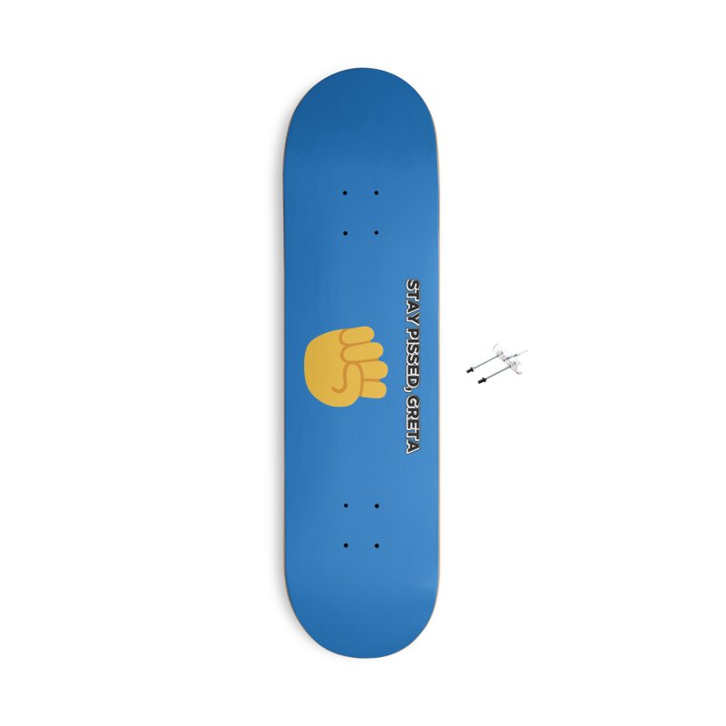 Stay Pissed, Greta Accessories With Hanging Hardware Skateboard by Resistance Merch