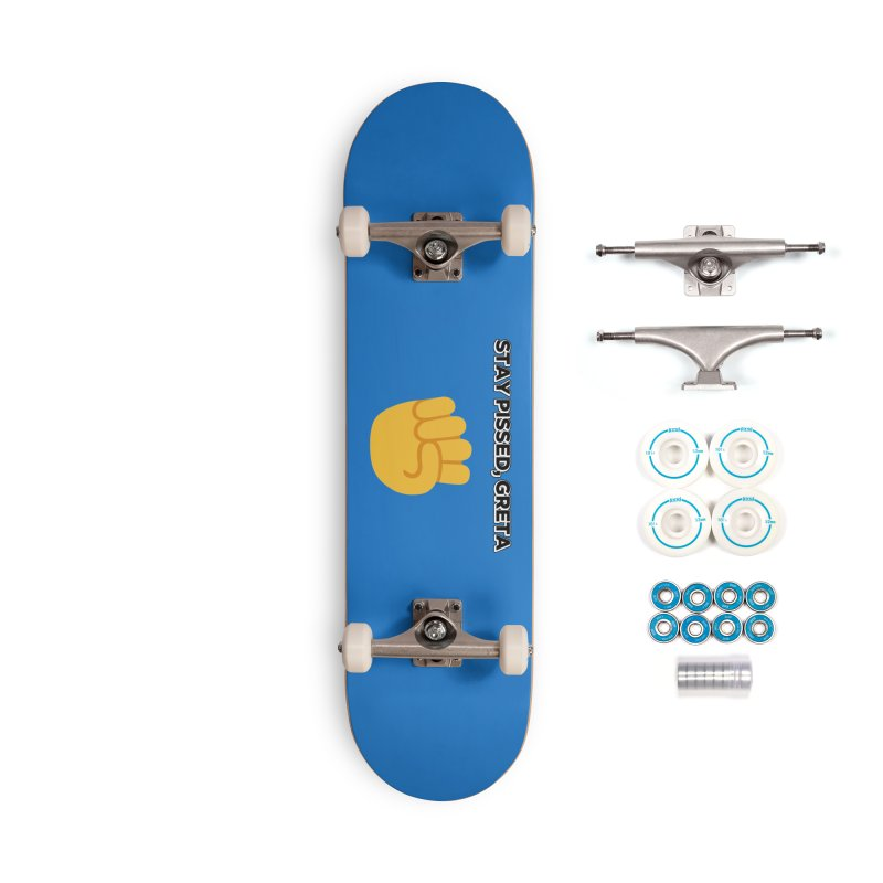 Stay Pissed, Greta Accessories Complete - Basic Skateboard by Resistance Merch
