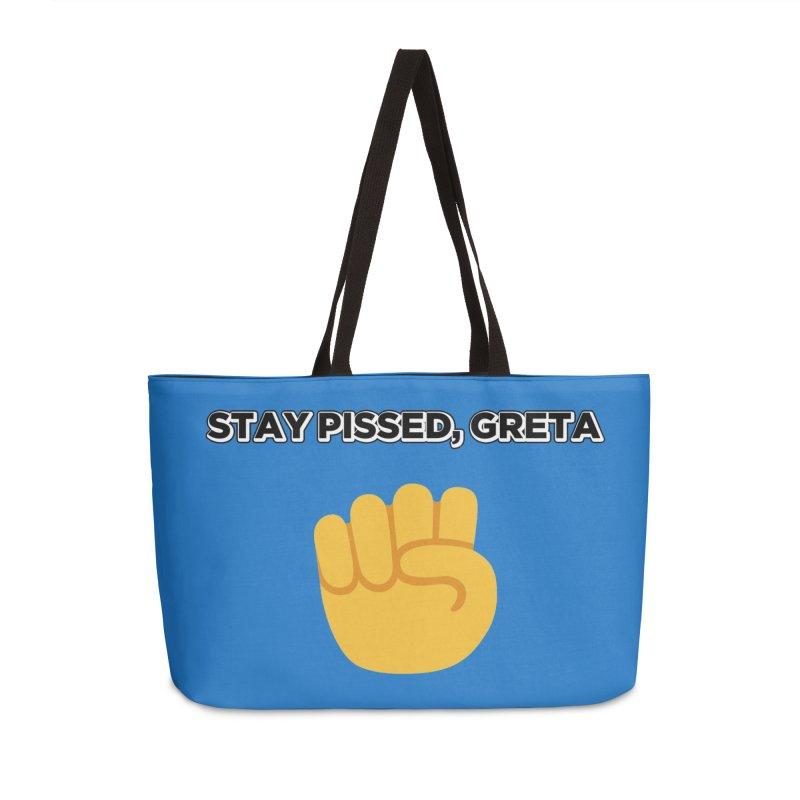 Stay Pissed, Greta Accessories Weekender Bag Bag by Resistance Merch