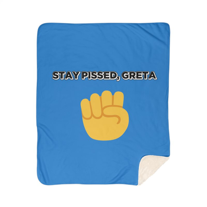 Stay Pissed, Greta Home Blanket by Resistance Merch