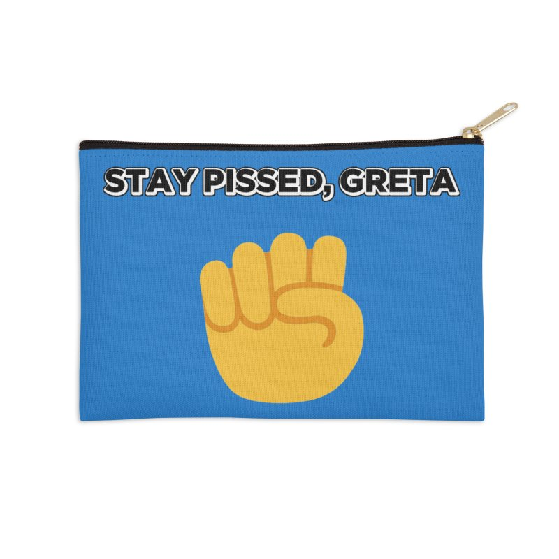 Stay Pissed, Greta Accessories Zip Pouch by Resistance Merch