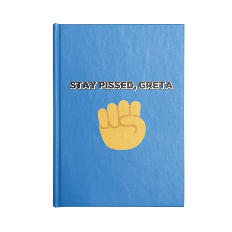 Stay Pissed, Greta Accessories Notebook by Resistance Merch
