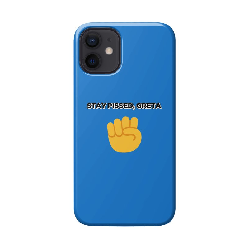 Stay Pissed, Greta Accessories Phone Case by Resistance Merch