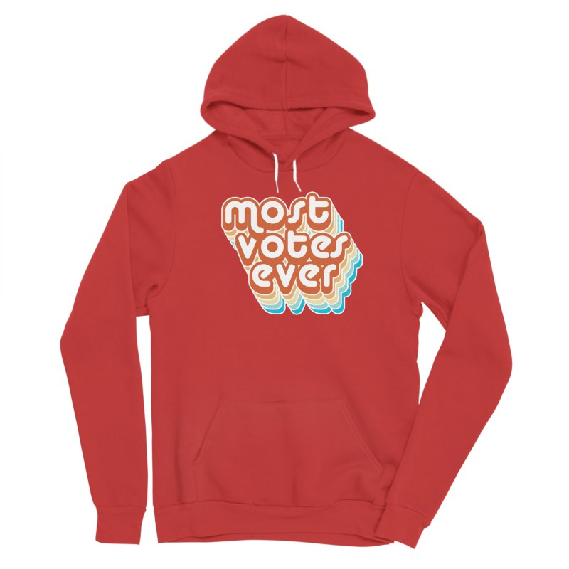 Most. Votes. Ever. Women's Pullover Hoody by Resistance Merch