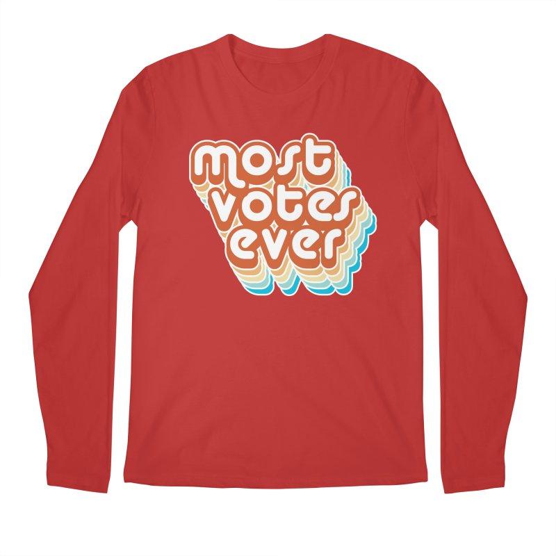 Most. Votes. Ever. Men's Longsleeve T-Shirt by Resistance Merch