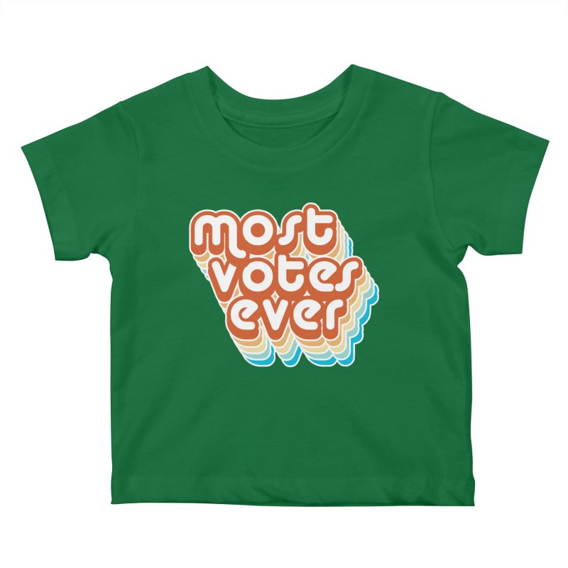 Most. Votes. Ever. Kids Baby T-Shirt by Resistance Merch