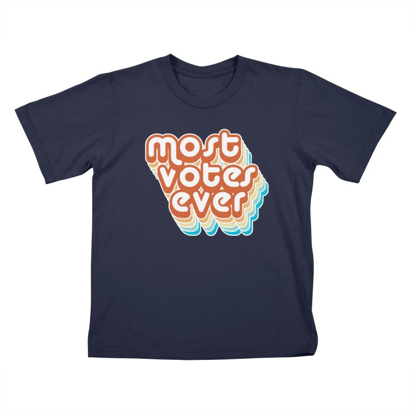 Most. Votes. Ever. Kids T-Shirt by Resistance Merch