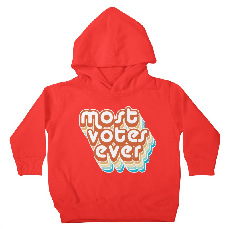 Most. Votes. Ever. Kids Toddler Pullover Hoody by Resistance Merch