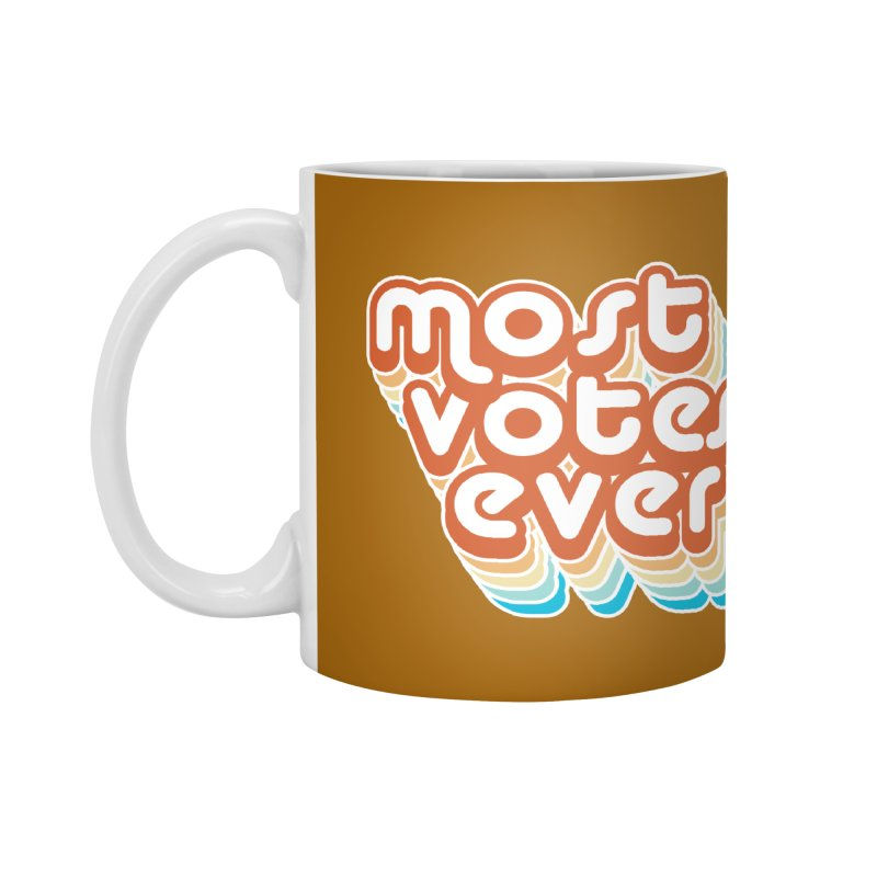 Most. Votes. Ever. Accessories Mug by Resistance Merch