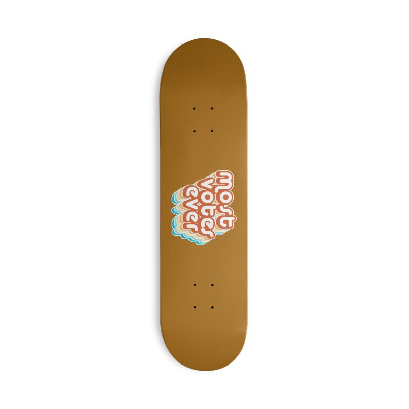 Most. Votes. Ever. Accessories Skateboard by Resistance Merch