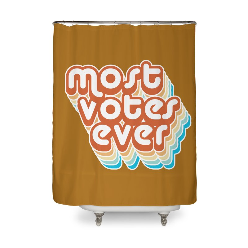 Most. Votes. Ever. Home Shower Curtain by Resistance Merch