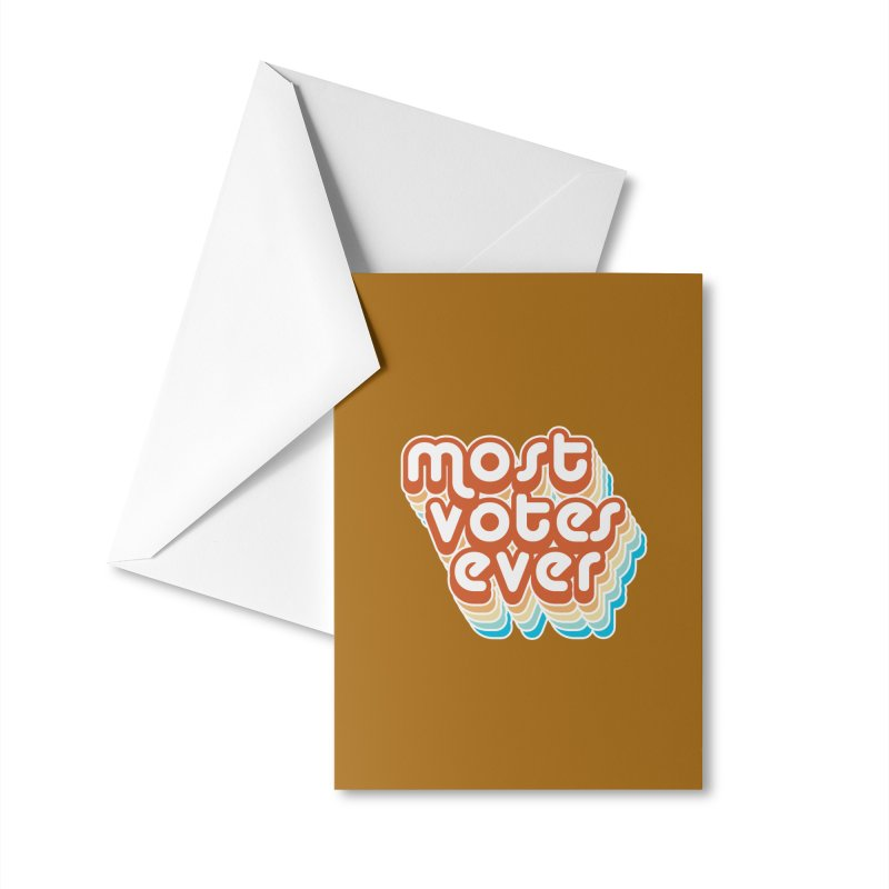 Most. Votes. Ever. Accessories Greeting Card by Resistance Merch