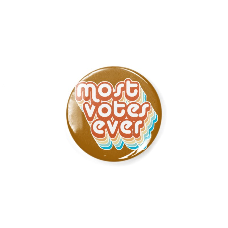 Most. Votes. Ever. Accessories Button by Resistance Merch