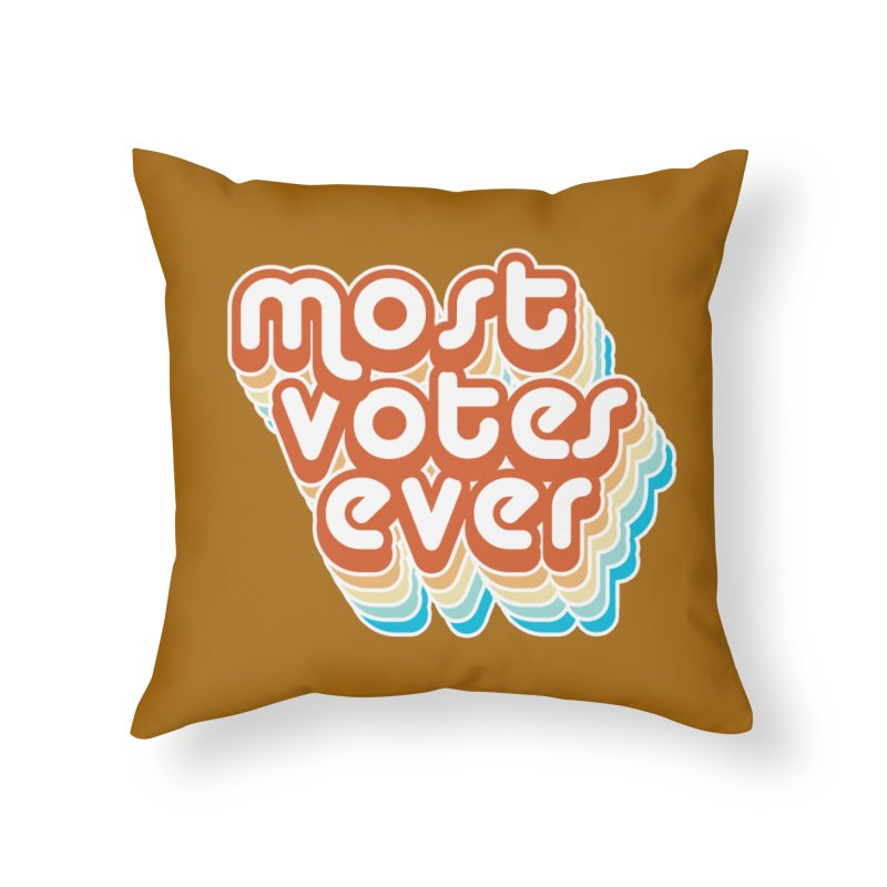Most. Votes. Ever. Home Throw Pillow by Resistance Merch
