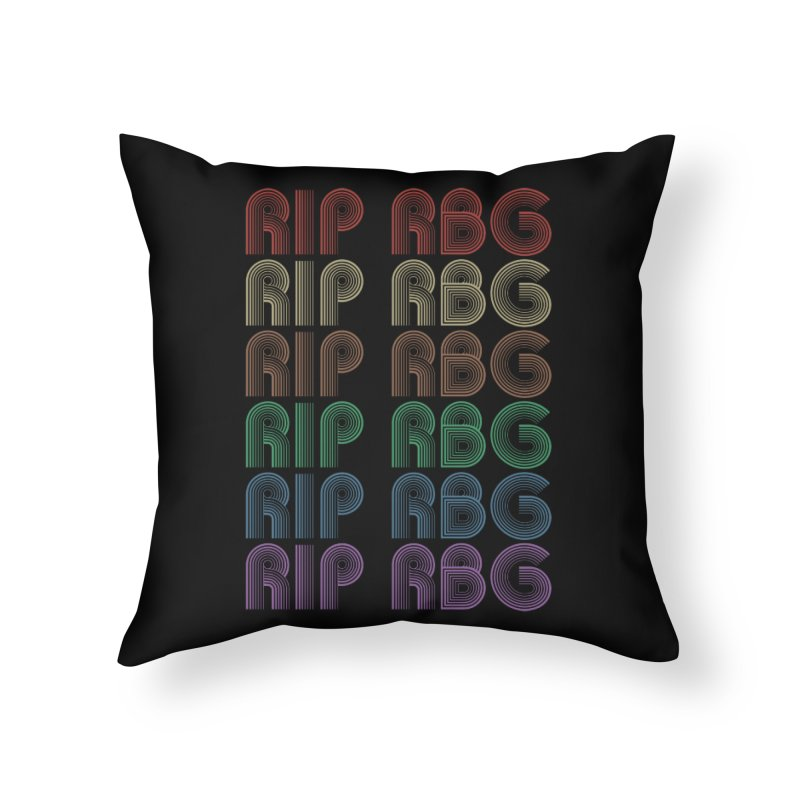 RIP RBG Home Throw Pillow by Resistance Merch