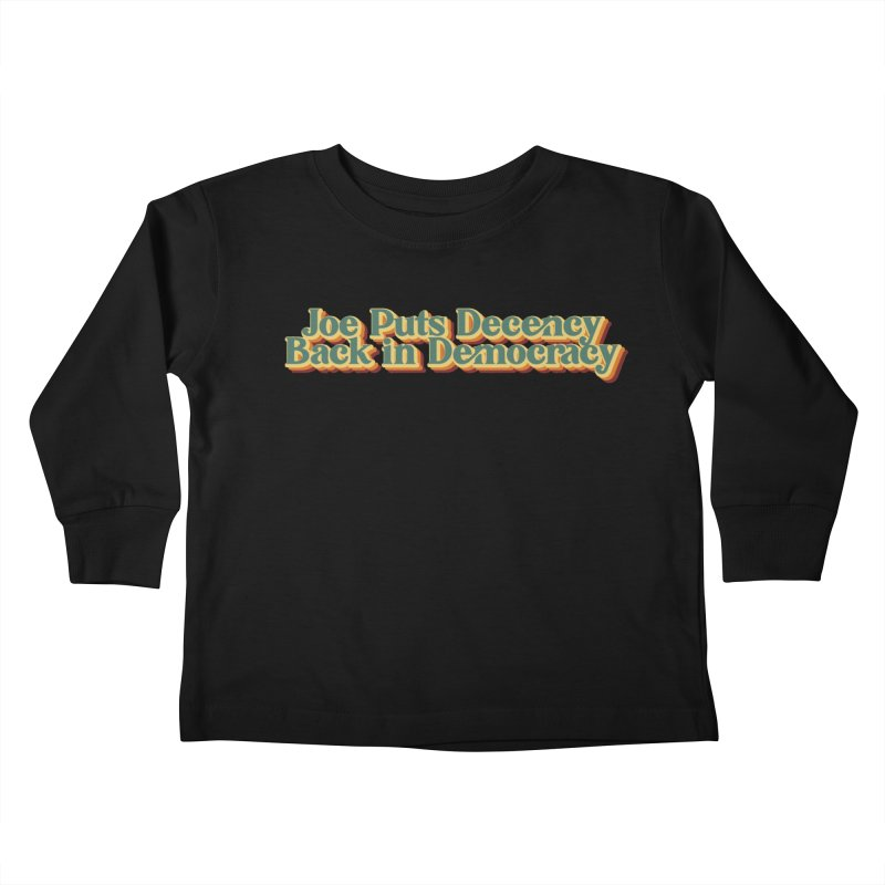 A Decent Democracy Kids Toddler Longsleeve T-Shirt by Resistance Merch