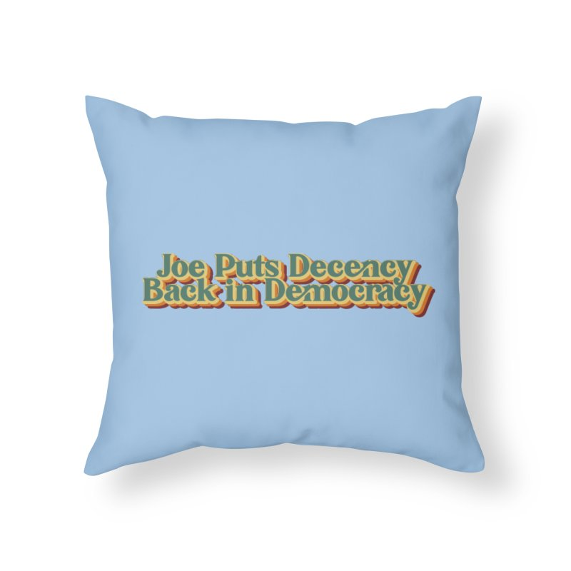 A Decent Democracy Home Throw Pillow by Resistance Merch