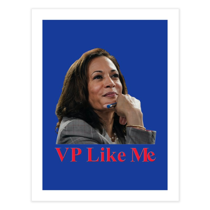 VP Like Me Home Fine Art Print by Resistance Merch