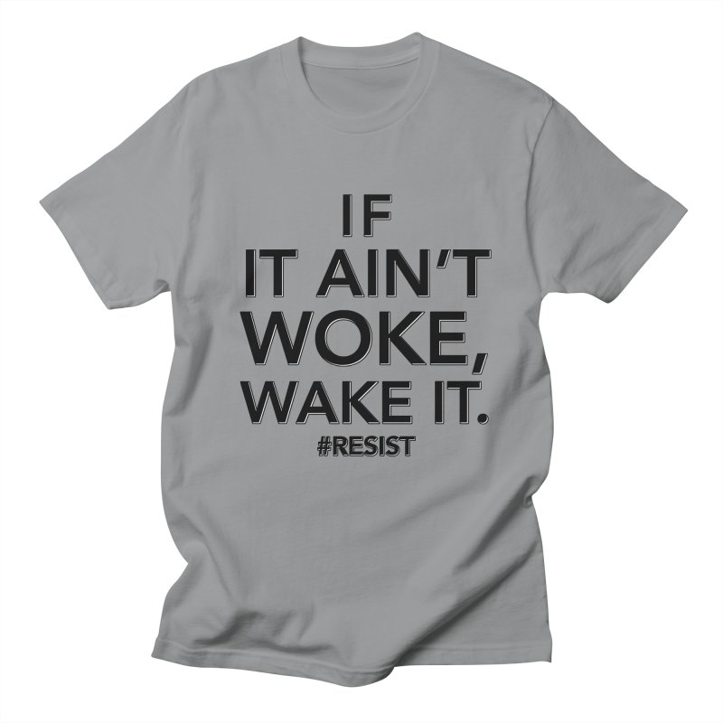 Got Woke? Men's Regular T-Shirt by Resistance Merch