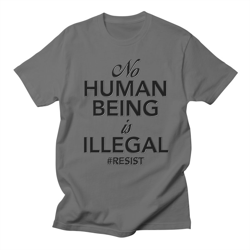 No Human Being is Illegal Men's T-Shirt by Resistance Merch