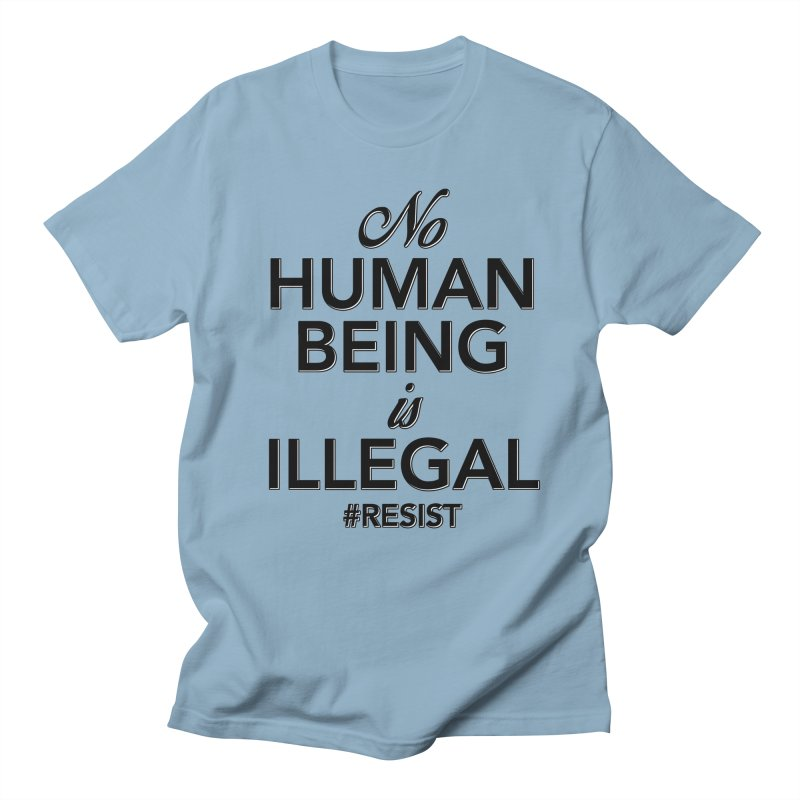 No Human Being is Illegal Men's Regular T-Shirt by Resistance Merch