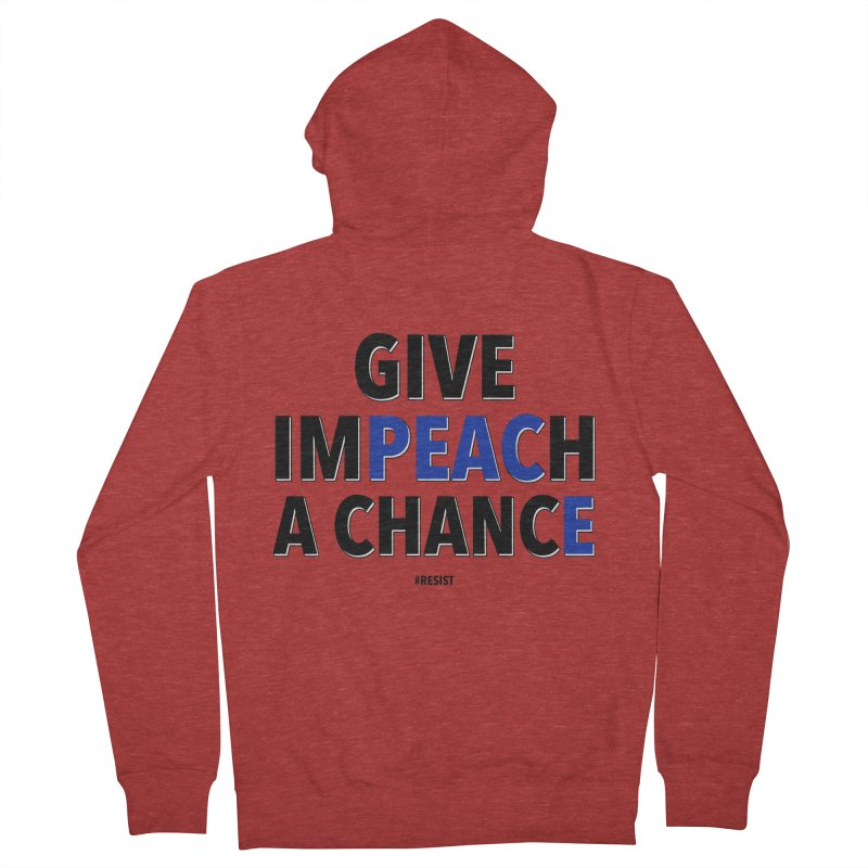 Give Impeach a Chance Women's French Terry Zip-Up Hoody by Resistance Merch