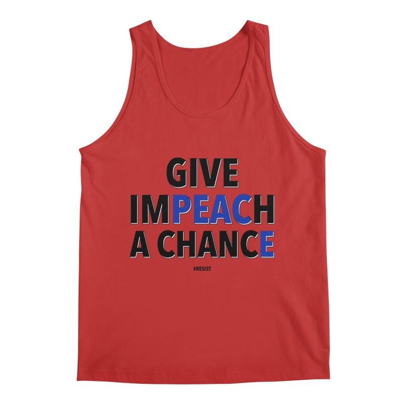 Give Impeach a Chance Men's Regular Tank by Resistance Merch