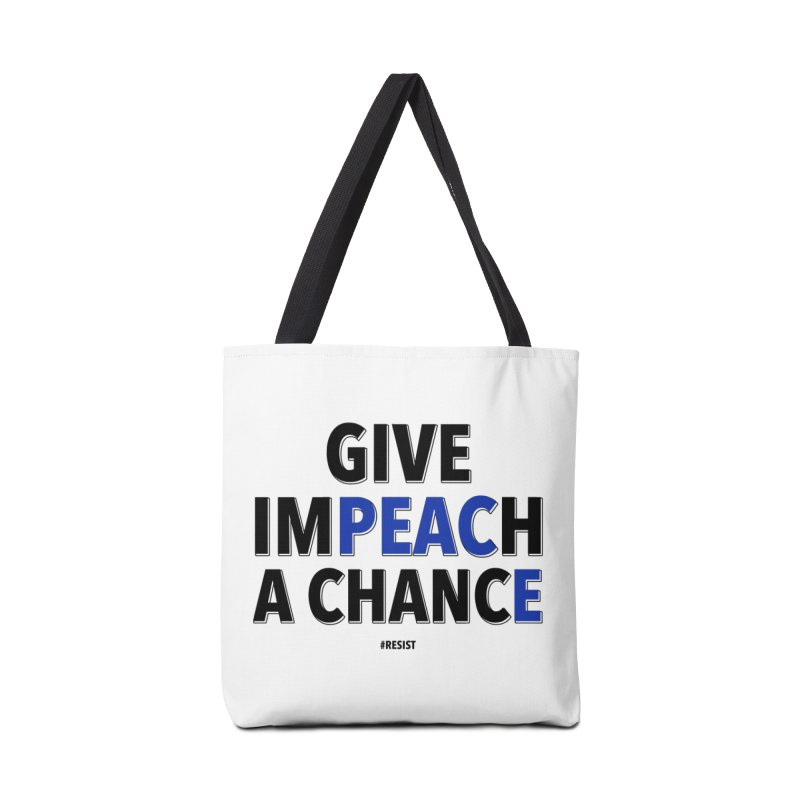 Give Impeach a Chance Accessories Tote Bag Bag by Resistance Merch