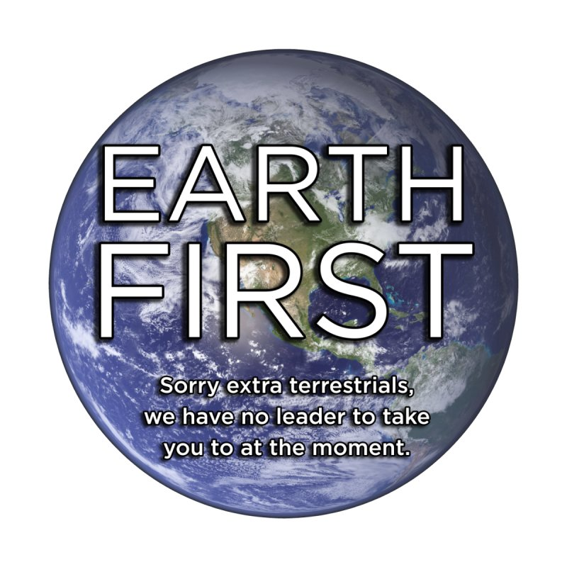 Earth First Men's T-Shirt by Resistance Merch
