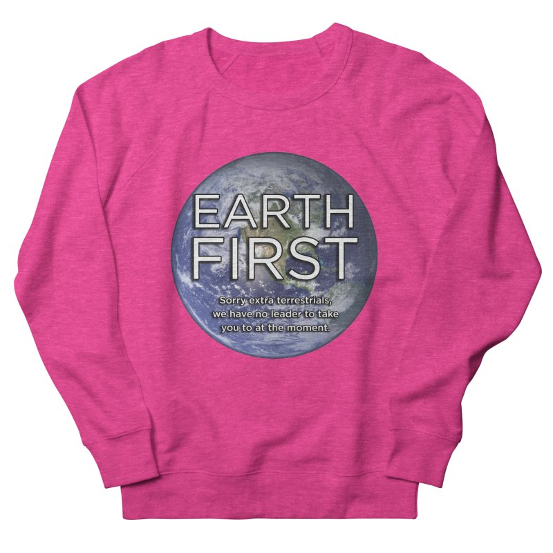 Earth First Women's French Terry Sweatshirt by Resistance Merch