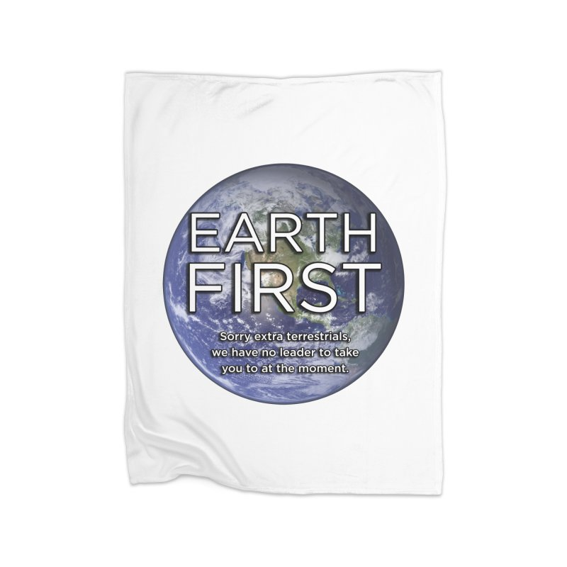 Earth First Home Fleece Blanket Blanket by Resistance Merch