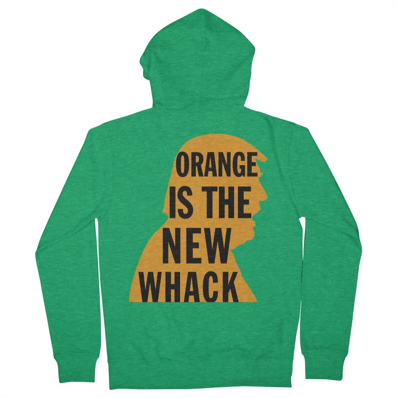 Orange is the New Whack Women's French Terry Zip-Up Hoody by Resistance Merch