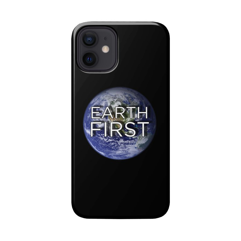 Earth First Accessories Phone Case by Resistance Merch
