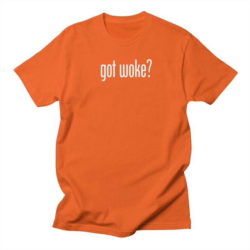 Got Woke? Women's Regular Unisex T-Shirt by Resistance Merch