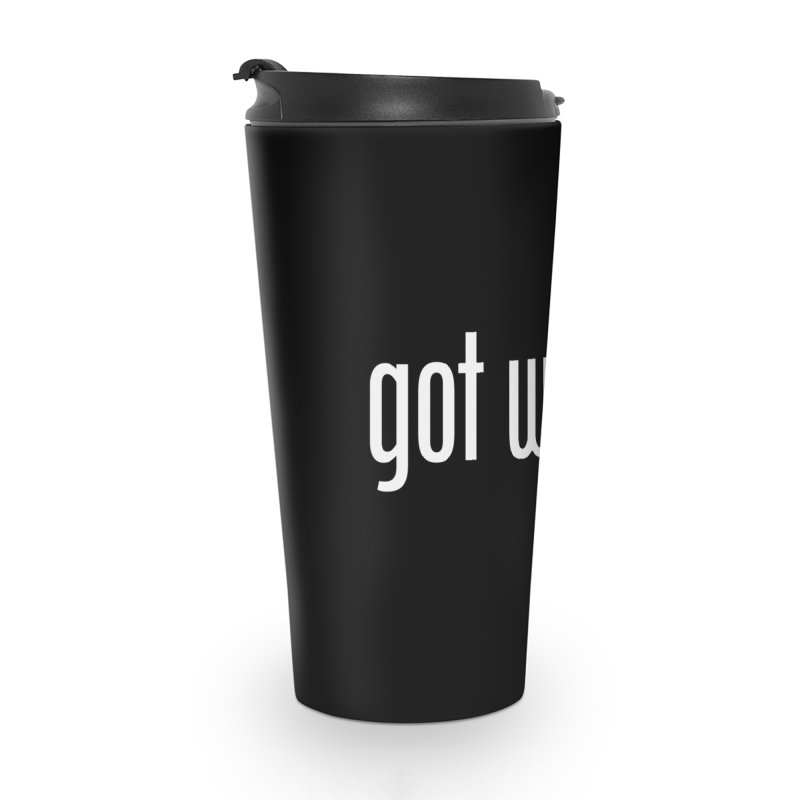 Got Woke? Accessories Travel Mug by Resistance Merch