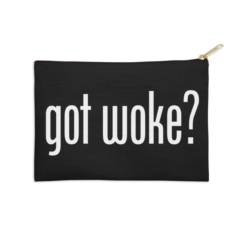 Got Woke? Accessories Zip Pouch by Resistance Merch