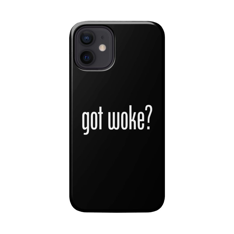 Got Woke? Accessories Phone Case by Resistance Merch