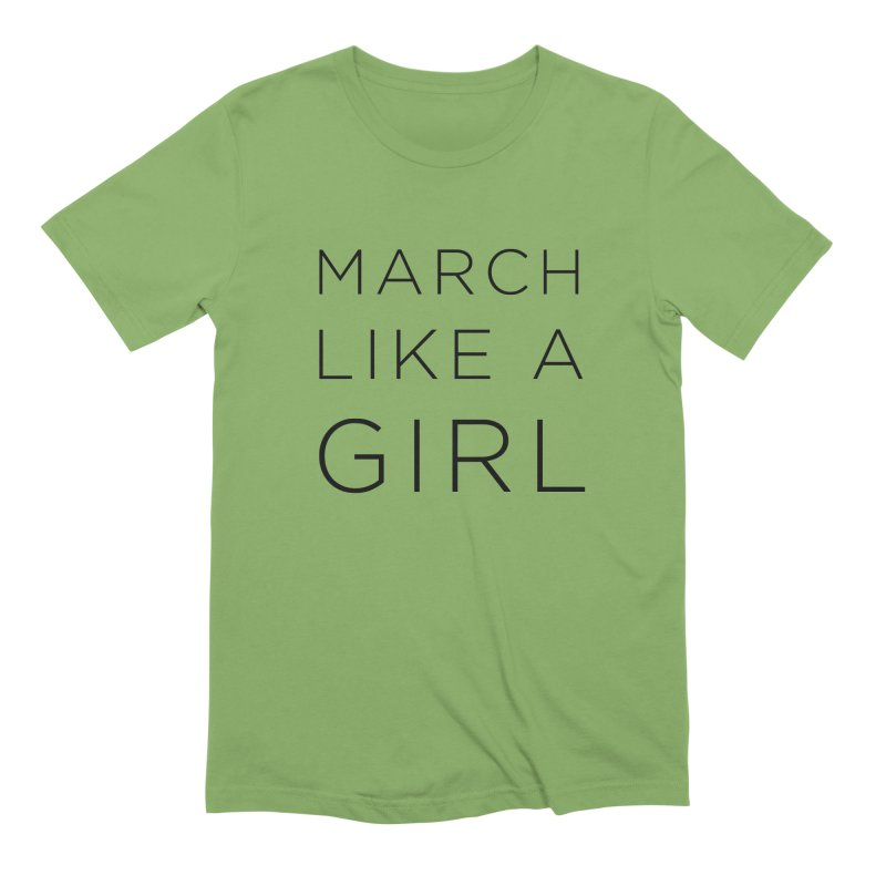 March Like a Girl Men's Extra Soft T-Shirt by Resistance Merch