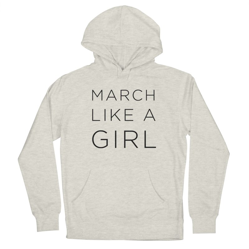 March Like a Girl Men's French Terry Pullover Hoody by Resistance Merch