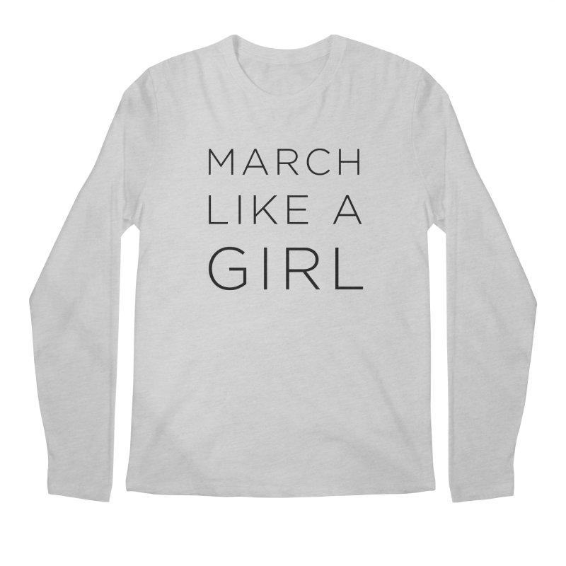 March Like a Girl Men's Regular Longsleeve T-Shirt by Resistance Merch