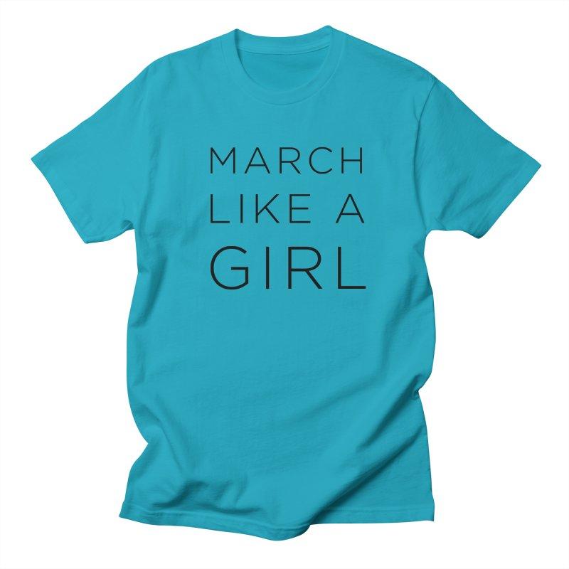 March Like a Girl Women's Regular Unisex T-Shirt by Resistance Merch