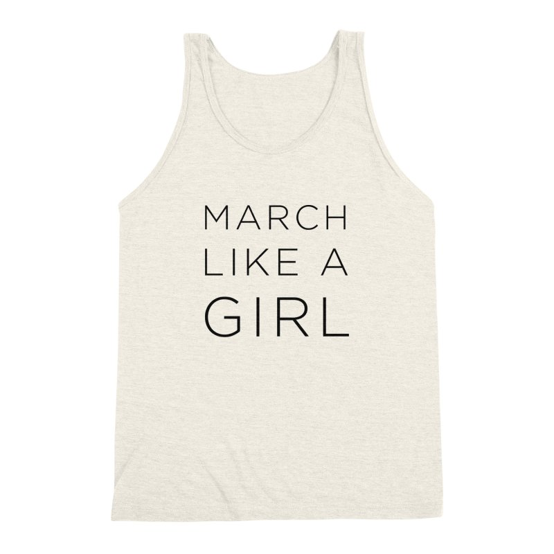 March Like a Girl Men's Triblend Tank by Resistance Merch