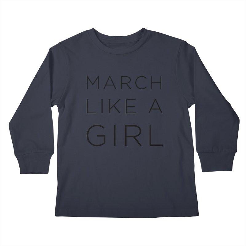 March Like a Girl Kids Longsleeve T-Shirt by Resistance Merch