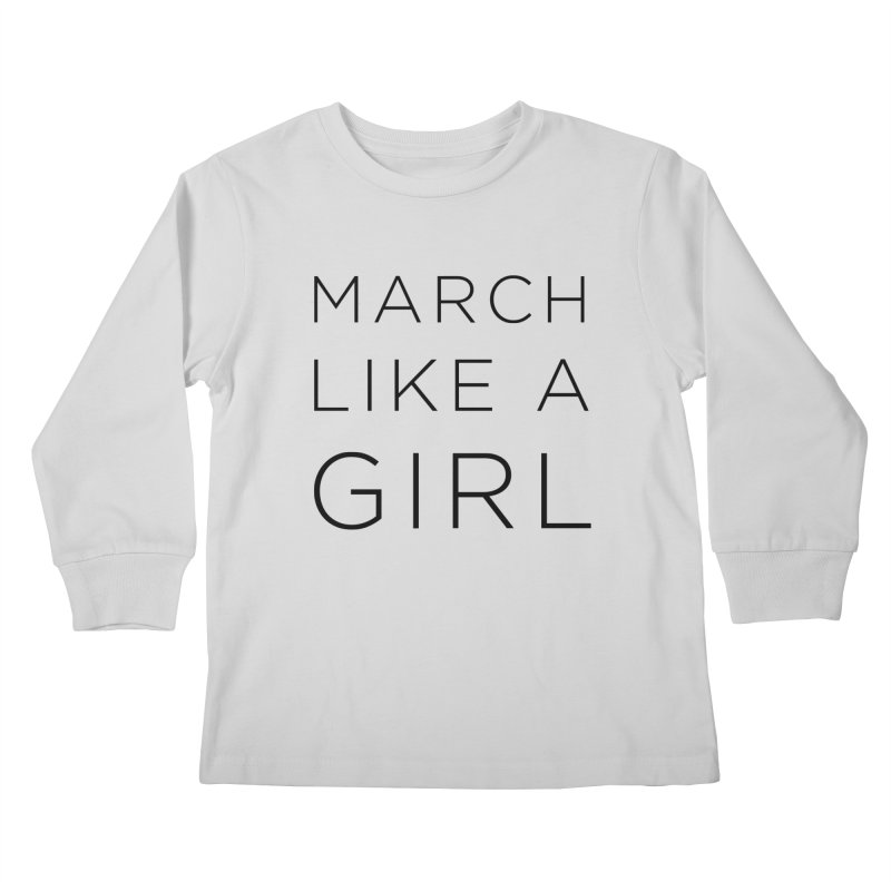 March Like a Girl Kids Longsleeve T-Shirt by Resistance Merch