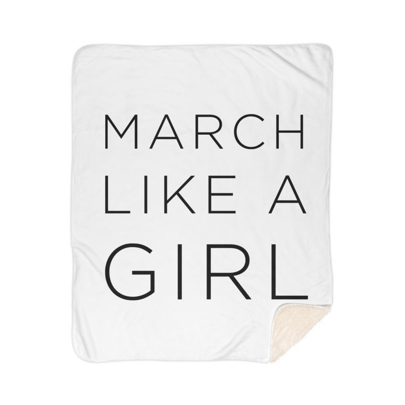 March Like a Girl Home Sherpa Blanket Blanket by Resistance Merch