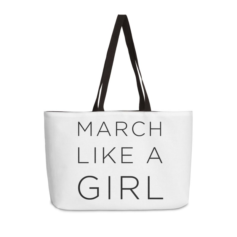 March Like a Girl Accessories Weekender Bag Bag by Resistance Merch